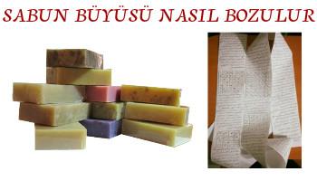 Sabun büyüsü nasıl bozulur - sabun büyüsü nasıl çözülür - sabun büyüsü belirtileri - sabun büyüsü bozma