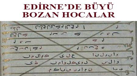 Edirne'de büyü bozan hocalar